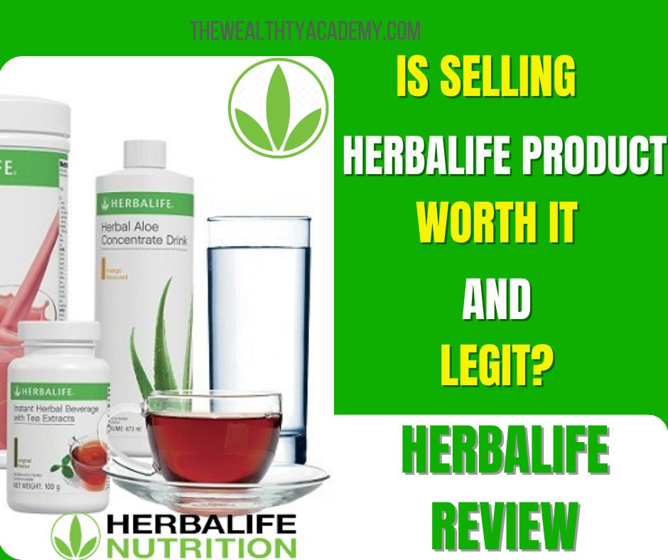 Is Selling Herbalife Worth It?
